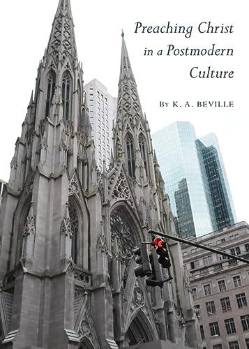 9781443821513: Preaching Christ in a Postmodern Culture