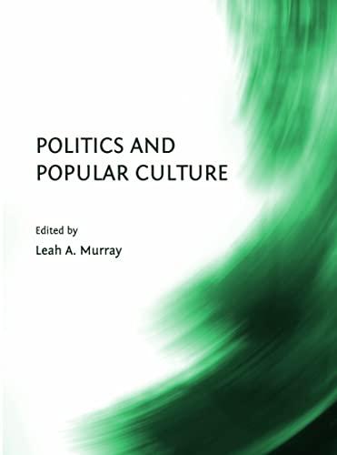 Politics and Popular Culture: Leah A. Murray