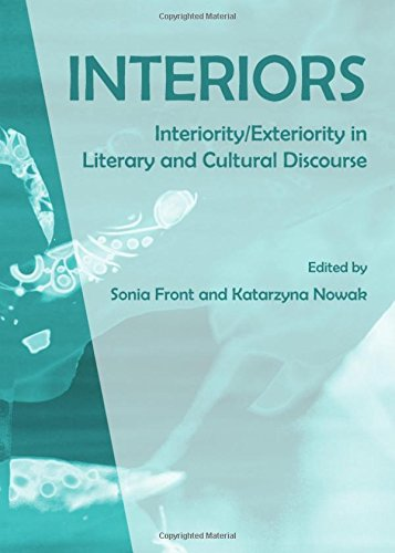 Interiors: Interiority/Exteriority in Literary and Cultural Discourse: Sonia Front and