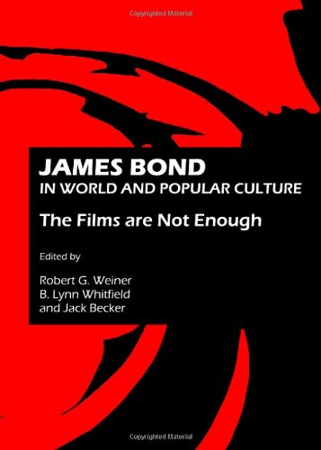 9781443822893: James Bond in World and Popular Culture: The Films Are Not Enough