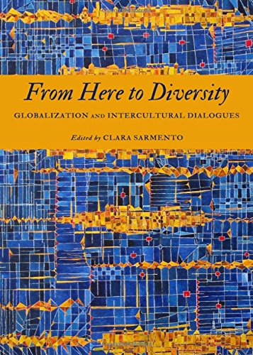 From Here to Diversity: Globalization and Intercultural Dialogues: Clara Sarmento
