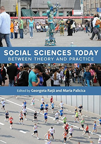 Social Sciences Today: Between Theory and Practice: Georgeta Rata and Maria Palicica