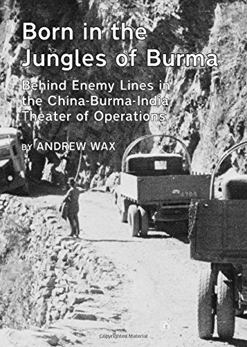 9781443824149: Born in the Jungles of Burma: Behind Enemy Lines in the China-Burma-India Theater of Operations