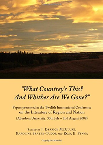 9781443824842: 'What Countrey's This? And Whither are We Gone?': Papers Presented at the Twelfth International Conference on the Literature of Region and Nation (Aberdeen University, 30th July - 2nd August 2008)