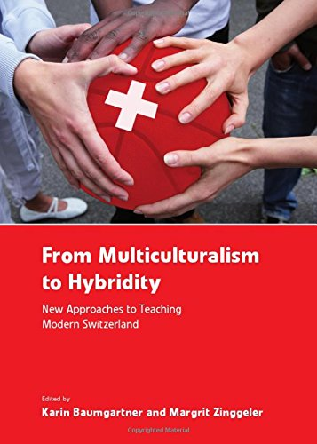 9781443824880: From Multiculturalism to Hybridity: New Approaches to Teaching Modern Switzerland