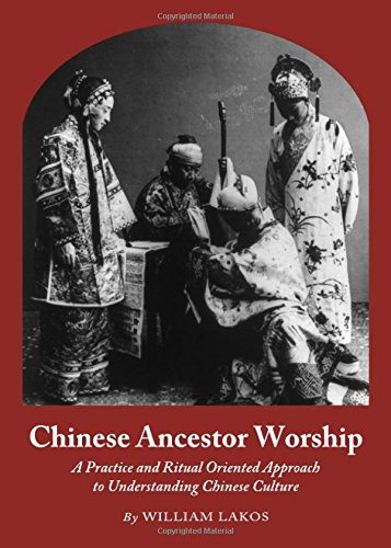Chinese Ancestor Worship: Lakos, William