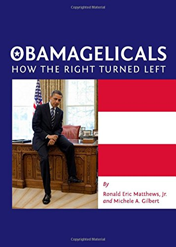 9781443825504: Obamagelicals: How the Right Turned Left