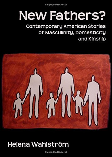 9781443825542: New Fathers? Contemporary American Stories of Masculinity, Domesticity and Kinship
