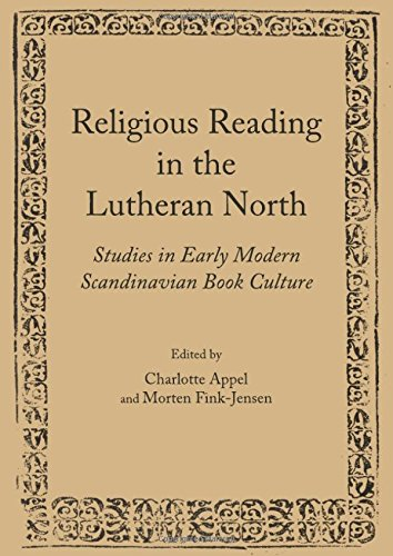 9781443826433: Religious Reading in the Lutheran North: Studies in Early Modern Scandinavian Book Culture