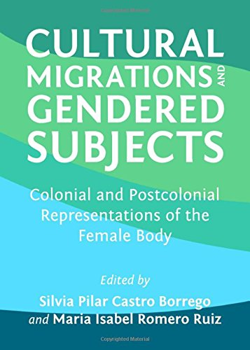 9781443826464: Cultural Migrations and Gendered Subjects: Colonial and Postcolonial Representations of the Female Body