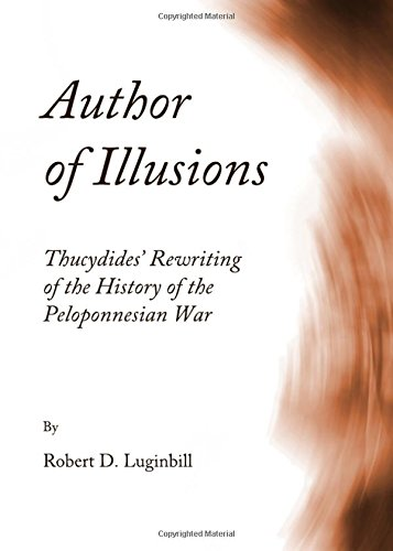 9781443826495: Author of Illusions: Thucydides' Rewriting of the History of the Peloponnesian War