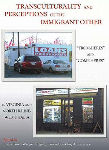 9781443826952: Transculturality and Perceptions of the Immigrant Other: From-Heres and Come-Heres in Virginia and North Rhine-Westphalia