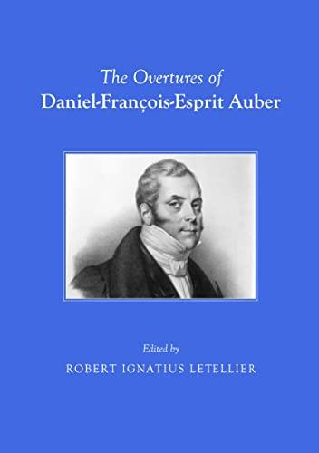 The Overtures of Daniel-Francois-Esprit Auber (Paperback)