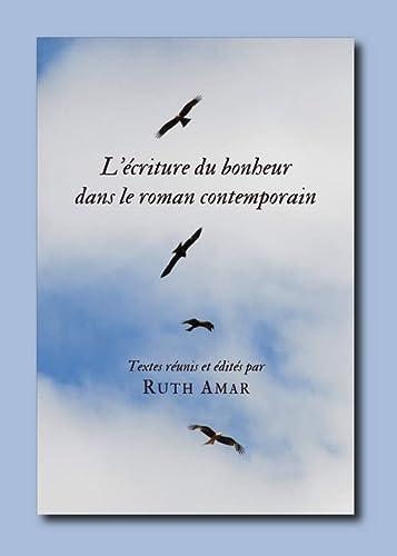 9781443827164: L écriture du bonheur dans le roman contemporain (French Edition)