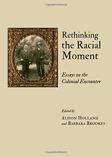 9781443828628: Rethinking the Racial Moment: Essays on the Colonial Encounter