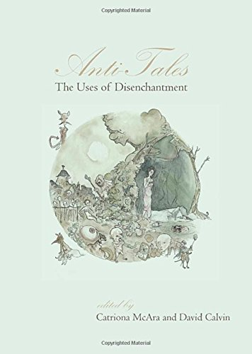 9781443828697: Anti-Tales: The Uses of Disenchantment