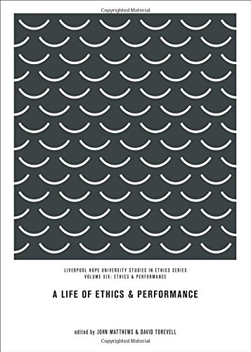 9781443828710: A Life of Ethics and Performance (Liverpool Hope University Studies in Ethics)