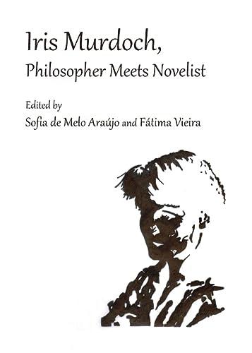 9781443828833: Iris Murdoch, Philosopher Meets Novelist