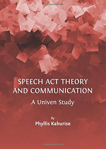 9781443828857: Speech ACT Theory and Communication: A Univen Study