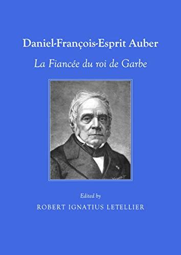 Daniel-François-Esprit Auber: La Fiancée du Roi de Garbe (1443828874) by Robert Ignatius Letellier