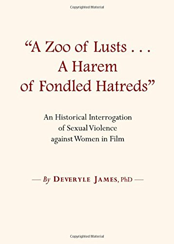 9781443828987: A Zoo of Lust...a Harem of Fondled Hatreds: An Historical Interrogation of Sexual Violence Against Women in Film