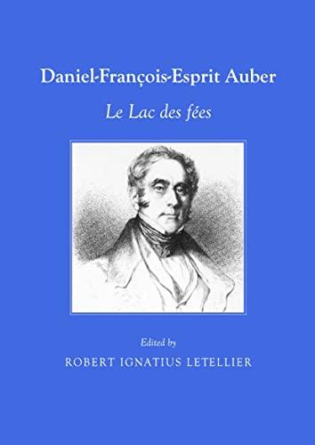 Daniel-François-Esprit Auber: Le Lac des fées (1443829013) by Robert Ignatius Letellier