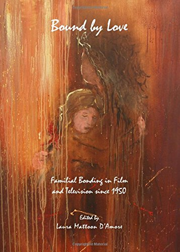 9781443829854: Bound by Love: Familial Bonding in Film and Television Since 1950