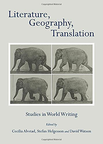 9781443830102: Literature, Geography, Translation: Studies in World Writing