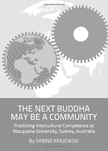 9781443830119: The Next Buddha May be a Community: Practising Intercultural Competence at Macquarie University, Sydney, Australia