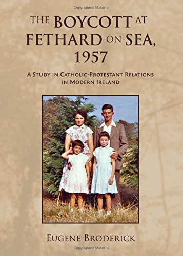 9781443831734: The Boycott at Fethard-On-Sea, 1957: A Study in Catholic-Protestant Relations in Modern Ireland