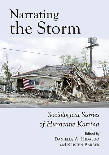 9781443832007: Narrating the Storm: Sociological Stories of Hurricane Katrina