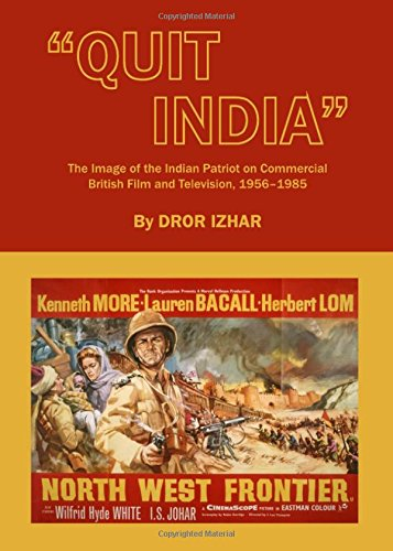 9781443832038: Quit India: The Image of the Indian Patriot on Commercial British Film and Television, 1956-1985