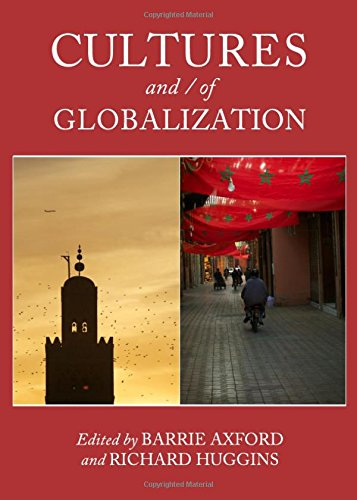 Cultures and/of Globalization: Barrie Axford, Richard Huggins