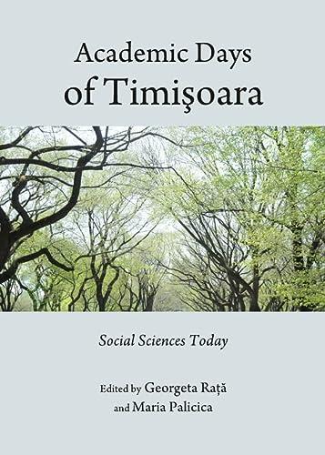 9781443833356: Academic Days of Timisoara: Social Sciences Today