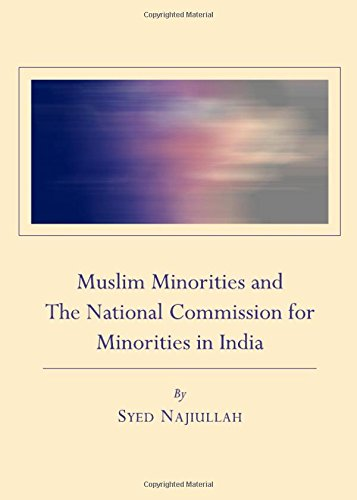 Muslim Minorities and the National Commission for: Syed Najiullah