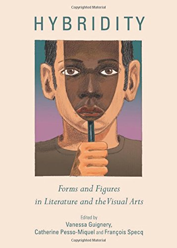 9781443833462: Hybridity: Forms and Figures in Literature and the Visual Arts