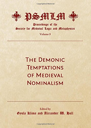The Demonic Temptations of Medieval Nominalism: Gyula Klima and Alexander W. Hall