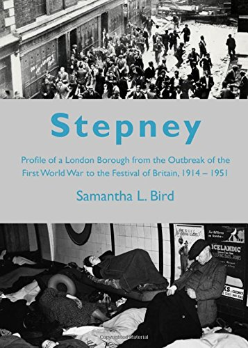 9781443835060: Stepney: Profile of a London Borough from the Outbreak of the First World War to the Festival of Britain, 1914-1951