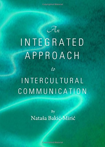 9781443835244: An Integrated Approach to Intercultural Communication