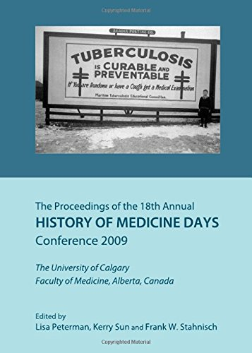 9781443835701: The Proceedings of the 18th Annual History of Medicine Days Conference 2009: The University of Calgary Faculty of Medicine, Alberta, Canada ... Annual History of Medicine Days Conferenc)