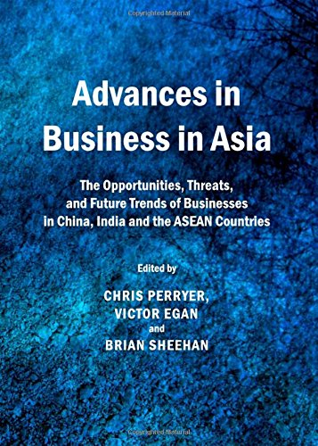 9781443836067: Advances in Business in Asia: the Opportunities, Threats, and Future Trends of Businesses in China, India and the ASEAN Countries