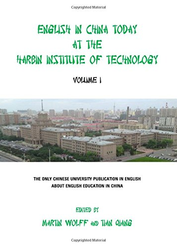 English in China Today at the Harbin Institute of Technology: v. 1: Martin Wolff
