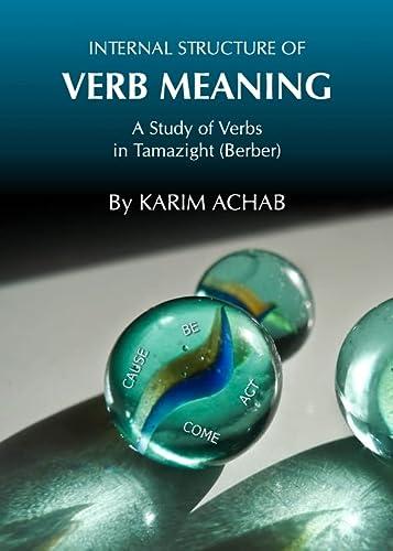 Internal Structure of Verb Meaning a Stu: Karim Achab