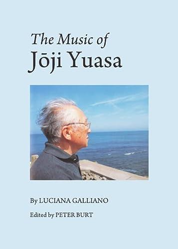 9781443837637: The Music of Joji Yuasa