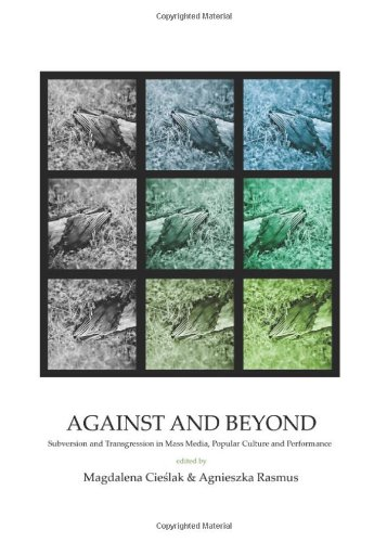 9781443837736: Against and Beyond: Subversion and Transgression in Mass Media, Popular Culture and Performance