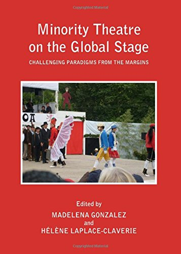 9781443837989: Minority Theatre on the Global Stage: Challenging Paradigms from the Margins