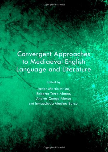 9781443838771: Convergent Approaches to Mediaeval English Language and Literature: Selected Papers from the 22nd Conference of SELIM