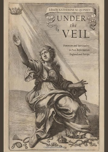 9781443838924: Under the Veil: Feminism and Spirituality in Post-Reformation England and Europe