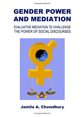 Gender Power and Mediation Evaluative Mediation to Challenge the Power of Social Discourses: Jamila...