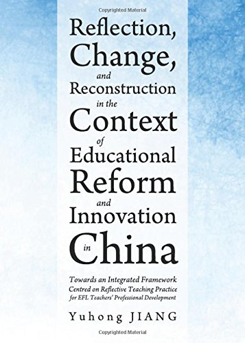 9781443839938: Reflection, Change and Reconstruction in the Context of Educational Reform and Innovation in China: Towards an Integrated Framework Centred on Reflect